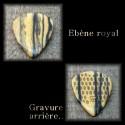 1X Ébène royal 3 modèles au choix